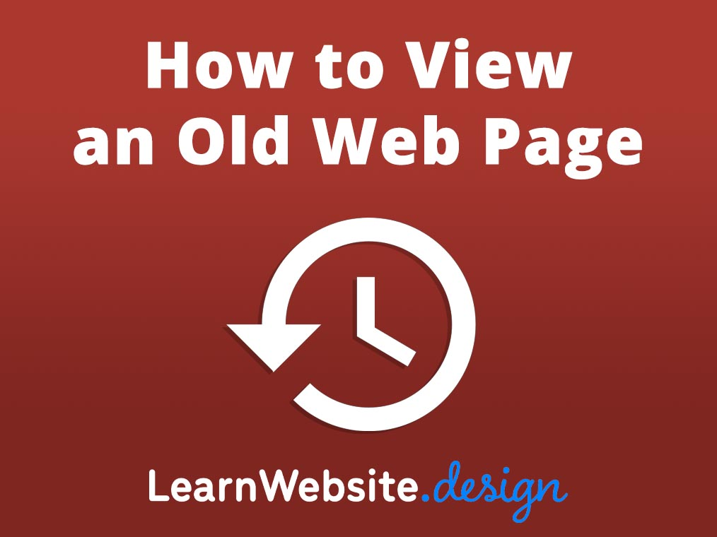 Can you see how a website looked in the past?