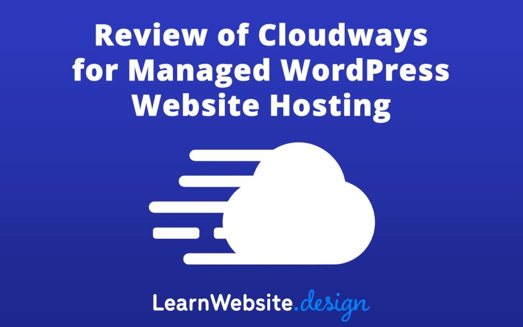 2021 Review of Cloudways for Managed WordPress Website Hosting